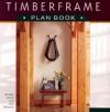 Timberframe Plan Book - Michael Morris