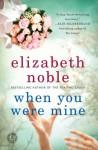 When You Were Mine - Elizabeth Noble