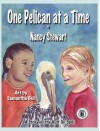 One Pelican at a Time: A Story of the Gulf Oil Spill - Nancy Stewart, Samantha Bell