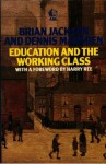 Education & the Working Class - Brian Jackson, Dennis Marsden
