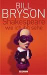 Shakespeare - wie ich ihn sehe (German Edition) - Bill Bryson, Sigrid Ruschmeier