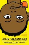 Tomorrow I Will Be Twenty Years Old - Alain Mabanckou