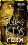 Judas Kiss - J.T. Ellison