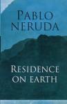Residence on Earth =: Residencia En La Tierra - Pablo Neruda