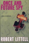 The Once and Future Spy - Robert Littell