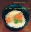 At the Japanese Table: New and Traditional Recipes - Lesley Downer