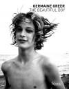 The Beautiful Boy - Germaine Greer, Andre Correa Lago, Tomas Elia