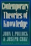 Contemporary Theories of Knowledge - John L. Pollock, Joseph Cruz