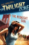 Twilight Zone The Midnight Sun, The - Rod Serling, Anthony Spay