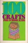 100 Crafts for School - David Jackson, Netta Jackson, David Coook
