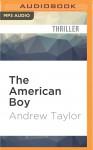 The American Boy - Andrew Taylor, Alex Jennings