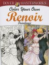 Dover Masterworks: Color Your Own Renoir Paintings - Marty Noble
