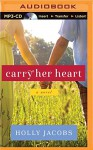 Carry Her Heart - Holly Jacobs, Christina Traister
