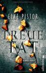 Treuetat: Kriminalroman (Ein Verena-Irlenbusch-Krimi, Band 2) - Elke Pistor