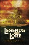 Legends and Lore: An Anthology of Mythic Proportions - Alyson Grauer, Sarah Hunter Hyatt, Emma Michaels, R. M. Ridley, Sarah E. Seeley, Lance Schonberg, Danielle E. Shipley, A. F. Stewart, M. K. Wiseman, Penny Freeman, Kristina Harris