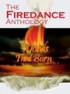 The Firedance Anthology - Jae Erwin, Gary Bonn, Janet Allison Brown, Louise Cole, Alison Gardiner, Stephen Godden, T.F. Grant, Ren Warom, Lillian Reyes, Alf Haywood, Shuna Meade, Bill Sauer