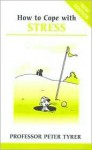How to Cope with Stress - Peter Tyrer