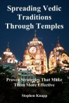 Spreading Vedic Traditions Through Temples: Proven Strategies That Make Them More Effective - Stephen Knapp