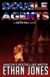 Double Agents (Justin Hall # 4) - Ethan Jones