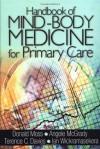Handbook of Mind-Body Medicine for Primary Care - Donald Moss, Angele V. McGrady, Terence C. Davies, Ian Wickramasekera