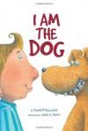 I Am the Dog - Daniel Pinkwater, Jack E. Davis