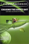 Extreme Science: Chasing the Ghost Bat: And Other Mysteries of Nature (Extreme Science) - Peter Jedicke, St. Martin's Press, Editors of Scientific American Magazine