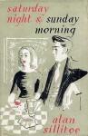 Saturday Night And Sunday Morning - Alan Sillitoe