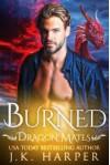 Burned (Dragon Mates #3) - J.K. Harper
