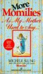 More Momilies - Michele B. Slung