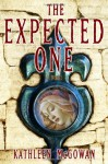 The Expected One: A Novel (Book One of the Magdalene Line) - Kathleen McGowan