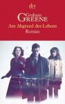 Am Abgrund des Lebens. Roman - Barbara Rojahn-Deyk, Graham Greene