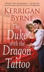 The Duke with the Dragon Tattoo - Kerrigan Byrne
