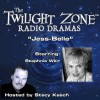 Jess-Belle: The Twilight Zone Radio Dramas - Earl Hamner, Stacy Keach, Stephnie Weir