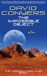 The Impossible Object: The Harrison Peel Files Book 1 - David Conyers
