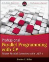 Professional Parallel Programming with C#: Master Parallel Extensions with .NET 4 - Gaston Hillar