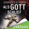 Als Gott schlief - Jennifer B. Wind, Elisabeth Günther, Audible GmbH