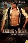 Mastering the Marshal - Marie-Nicole Ryan