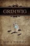 Grimwig - Bert G. Hornback