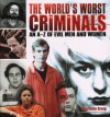 The World's Worst Criminals: An A�Z of Evil Men and Women - Charlotte Greig