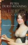 Die Liebe des Kartographen (German Edition) - Petra Durst-Benning