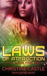 The Laws of Attraction (A Love Across Stars Series Novel) - Christine Castle, Jayne Faith