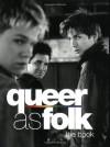 Queer as Folk: The Book - Paul Ruditis