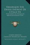 Remarques Sur Divers Endroit De L'Italie V4: Pour Servir Au Voyage De Monsieur Misson (1729) - Joseph Addison, François Maximilien Misson