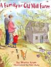 A Family for Old Mill Farm - Shutta Crum, Niki Daly