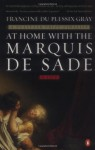 At Home with the Marquis de Sade: A Life - Francine du Plessix Gray