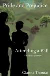 Pride and Prejudice: Attending a Ball - Gianna Thomas