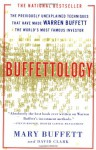 Buffettology: The Previously Unexplained Techniques That Have Made Warren Buffett the World's Most Famous Investor - Mary Buffett, David Clark