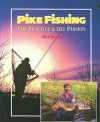 Pike Fishing: The Practice & the Passion - Mick Brown