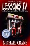 LESSONS IV: The Dead Carnival and Other Morbid Drabbles - Michael Crane, Daniel Arenson, Daniel Pyle, J.L. Bryan, M.S. Verish, M.P. McDonald, Jason Letts, Robert J. Duperre