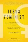 Jesus Feminist: An Invitation to Revisit the Bible's View of Women - Sarah Bessey, Rachel Held Evans